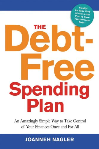 The Debt-Free Spending Plan: An Amazingly Simple Way to Take  of Your Finances Once and for All
