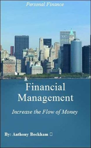 Financial Management: The Ultimate Tips & Tricks eBook Guide to Increase the Flow of Money – Financial Planning – Budgeting – Investing – Consumer Guides – Reference