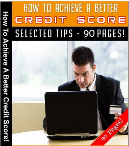 How To Achieve A Better Credit Score