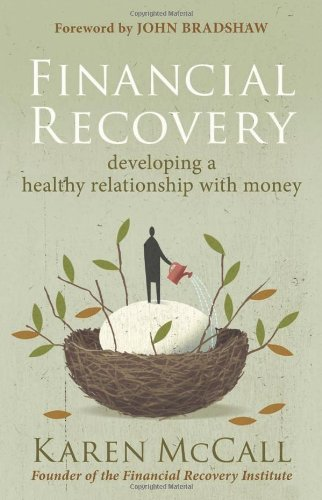 Financial Recovery: Developing a Healthy Relationship with Money