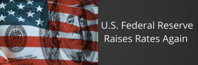 U.S. Federal Reserve Raises Rates Again + MORE Jun 17th