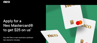 Receive a $25 welcome bonus when you apply for and receive a Neo Mastercard