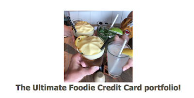 The Ultimate Foodie Credit Card portfolio + MORE May 19th