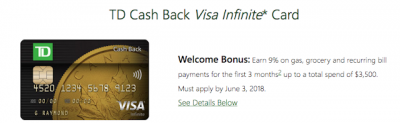 TD Cash Back Visa Infinite Card: Earn 9% on gas, grocery and recurring bill payments for the first 3 months (up to $3,500 in spend) + MORE Mar 24th